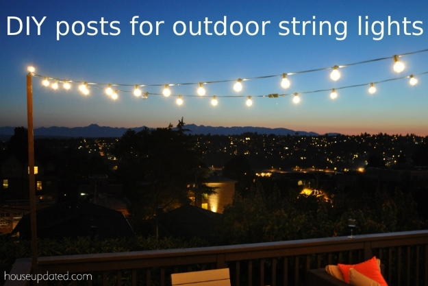 Diy Posts For Hanging Outdoor String Lights - House Updated in Hanging Outdoor Lights on Deck (Image 2 of 10)