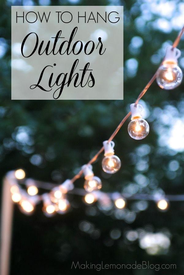 How To Hang Outdoor Lights Without Walls! What An Easy And in Outdoor Patio Hanging String Lights (Image 4 of 10)
