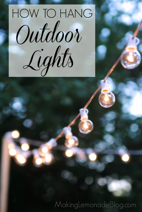 How To Hang Outdoor String Lights (The Deck Diaries, Part 3 within Outdoor Hanging Wall Lights (Image 3 of 10)