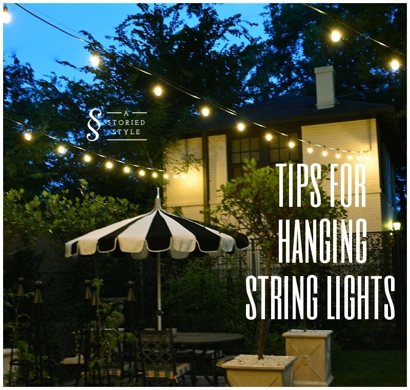 Tips For Hanging Outdoor String Lights - First Use String To Decide with regard to Hanging Outdoor Lights on Wire (Image 9 of 10)