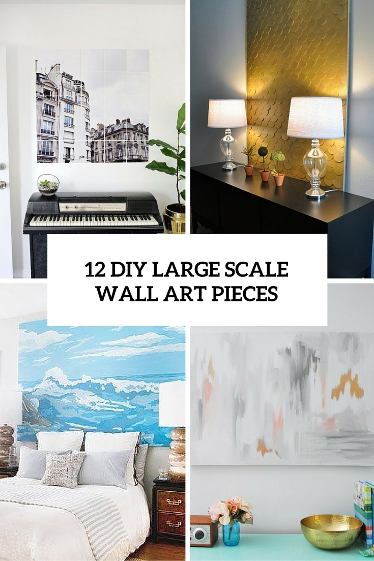 12 Eye-Catchy Diy Large Scale Wall Art Pieces - Shelterness with regard to Big Wall Art (Image 1 of 20)