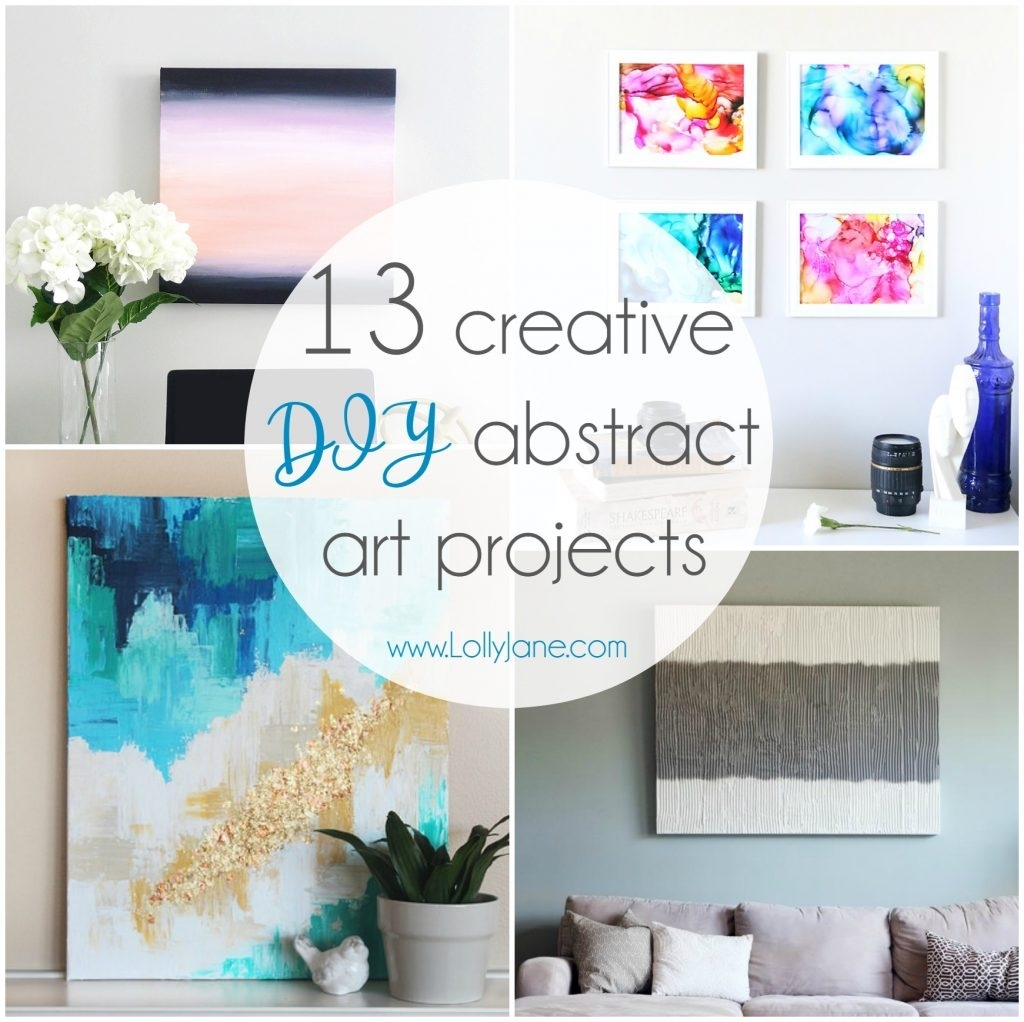 13 Creative Diy Abstract Wall Art Projects – Lolly Jane With Diy Wall Art Projects (Gallery 7 of 20)