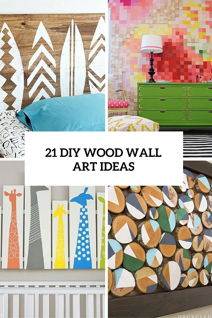 21 Diy Wood Wall Art Pieces For Any Room And Interior – Shelterness Pertaining To Wood Art Wall (Gallery 10 of 20)