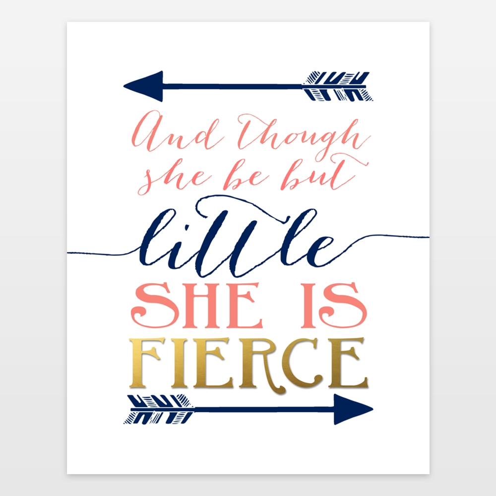 And Though She Be But Little She Is Fierce – Shakespeare Quote With Regard To Though She Be But Little She Is Fierce Wall Art (View 10 of 20)