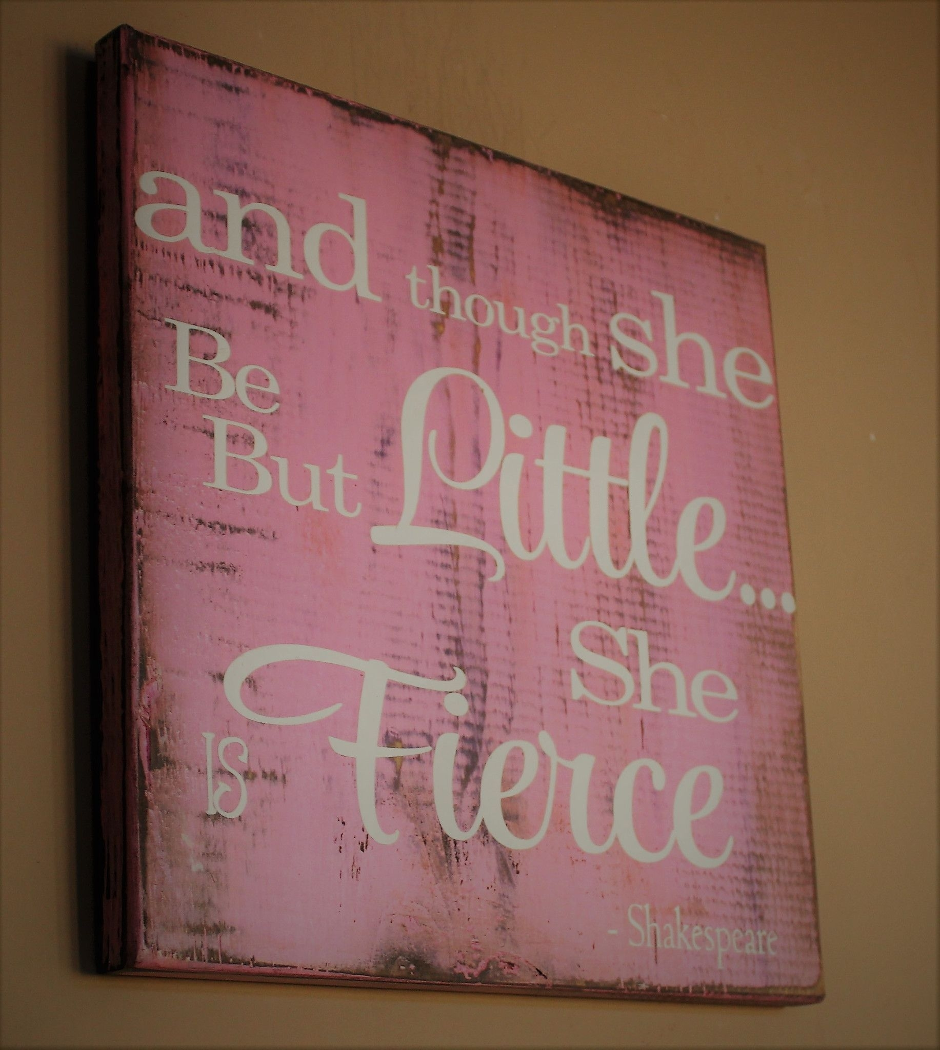 And Though She Be But Little She Is Fierce, Wood Sign, Nursery Decor In Though She Be But Little She Is Fierce Wall Art (View 11 of 20)