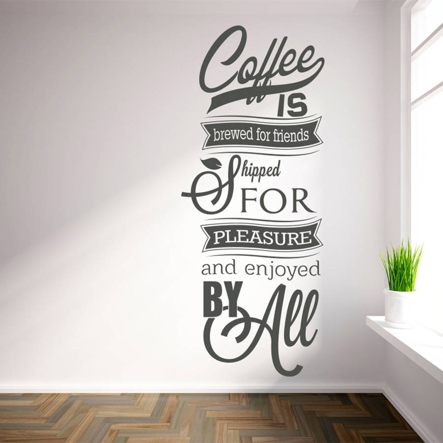 Available In Numerous Sizes Wall Decals Coffee Is Brewed For Friends for Coffee Wall Art (Image 3 of 20)