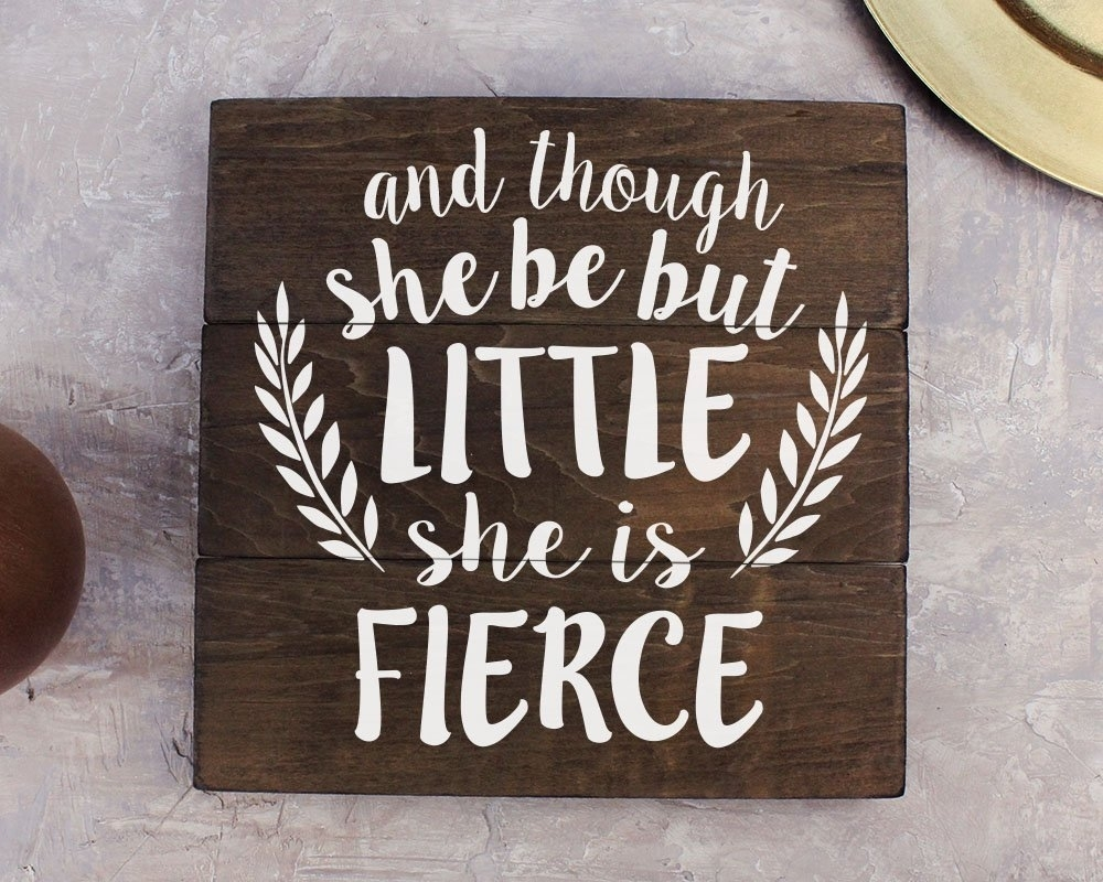 Buy Though She Be But Little She Is Fierce Gold Foil Nursery Decor With Though She Be But Little She Is Fierce Wall Art (View 16 of 20)