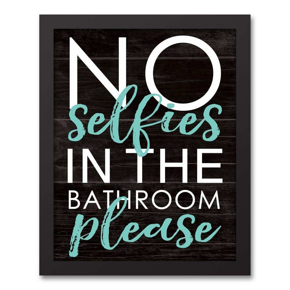 "Designs Direct 14 In. X 11 In. ""no Selfies In The Bathroom"" Printed regarding Bathroom Canvas Wall Art (Image 13 of 20)"