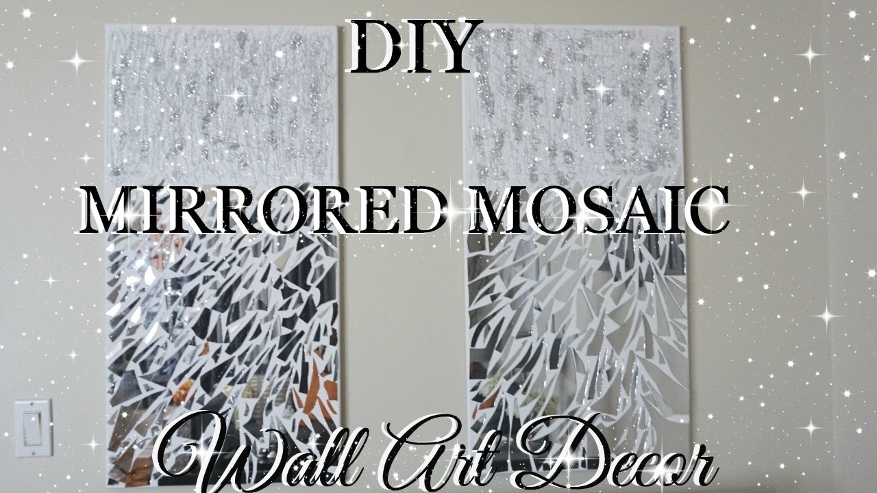 Diy Mirror Mosaic Wall Art Pier One Inspired | Petalisbless🌹 – Youtube For Mosaic Wall Art (View 10 of 20)