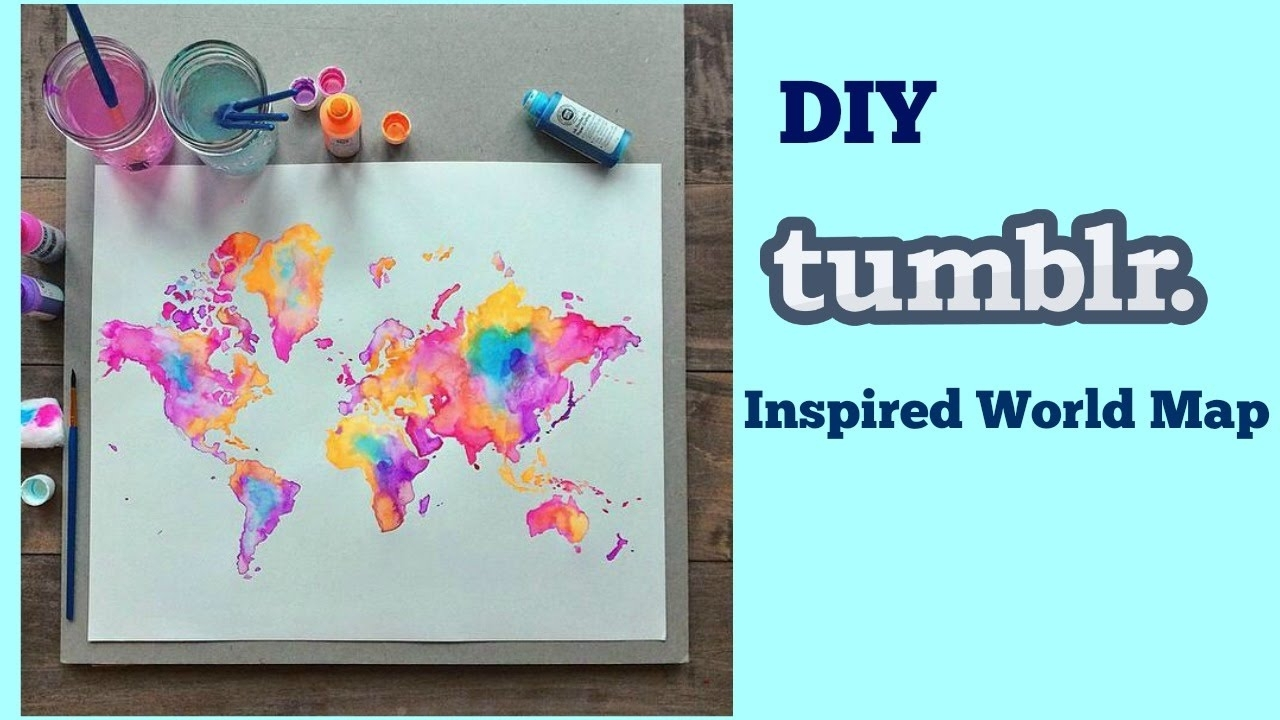 Diy Tumblr Inspired World Map - Youtube pertaining to Diy World Map Wall Art (Image 5 of 20)