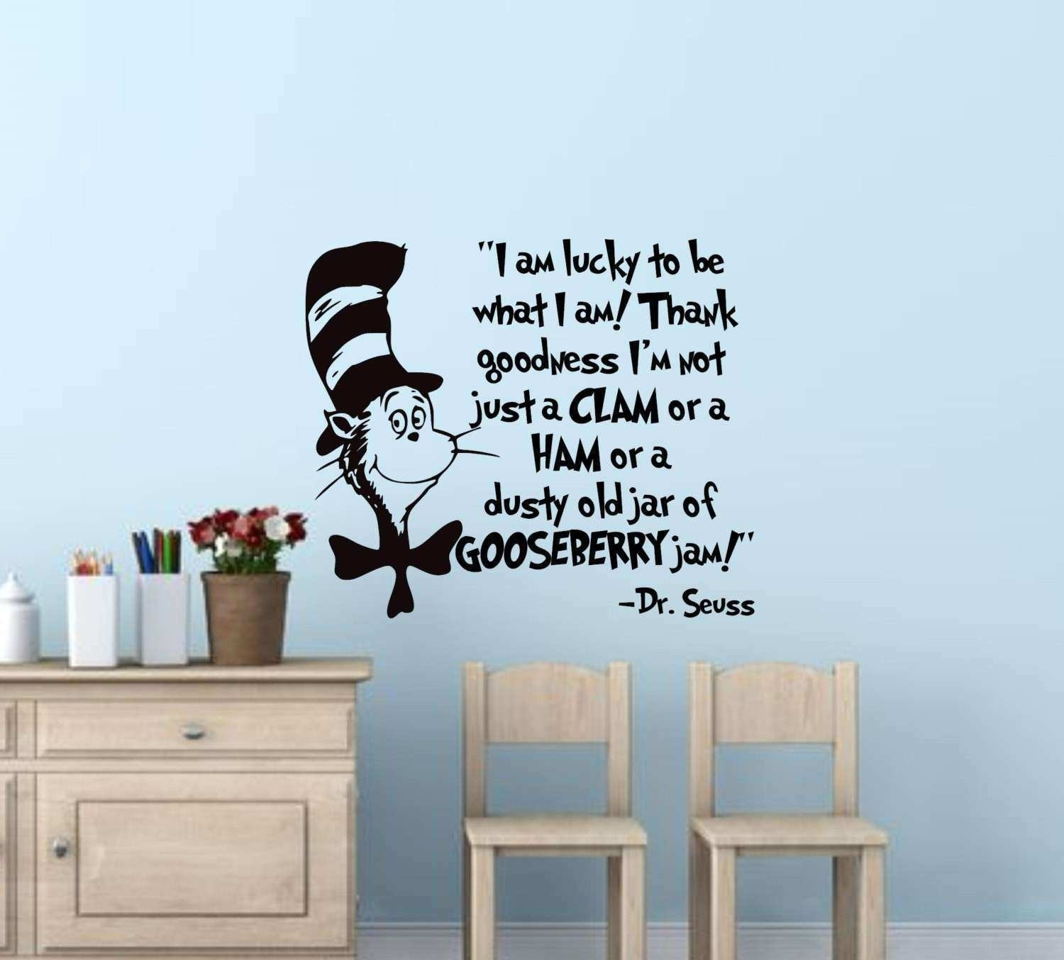 Dr Seuss Wall Art Quotes New I Am Lucky To Be What I Am Dr Seuss Throughout Dr Seuss Wall Art (View 2 of 20)