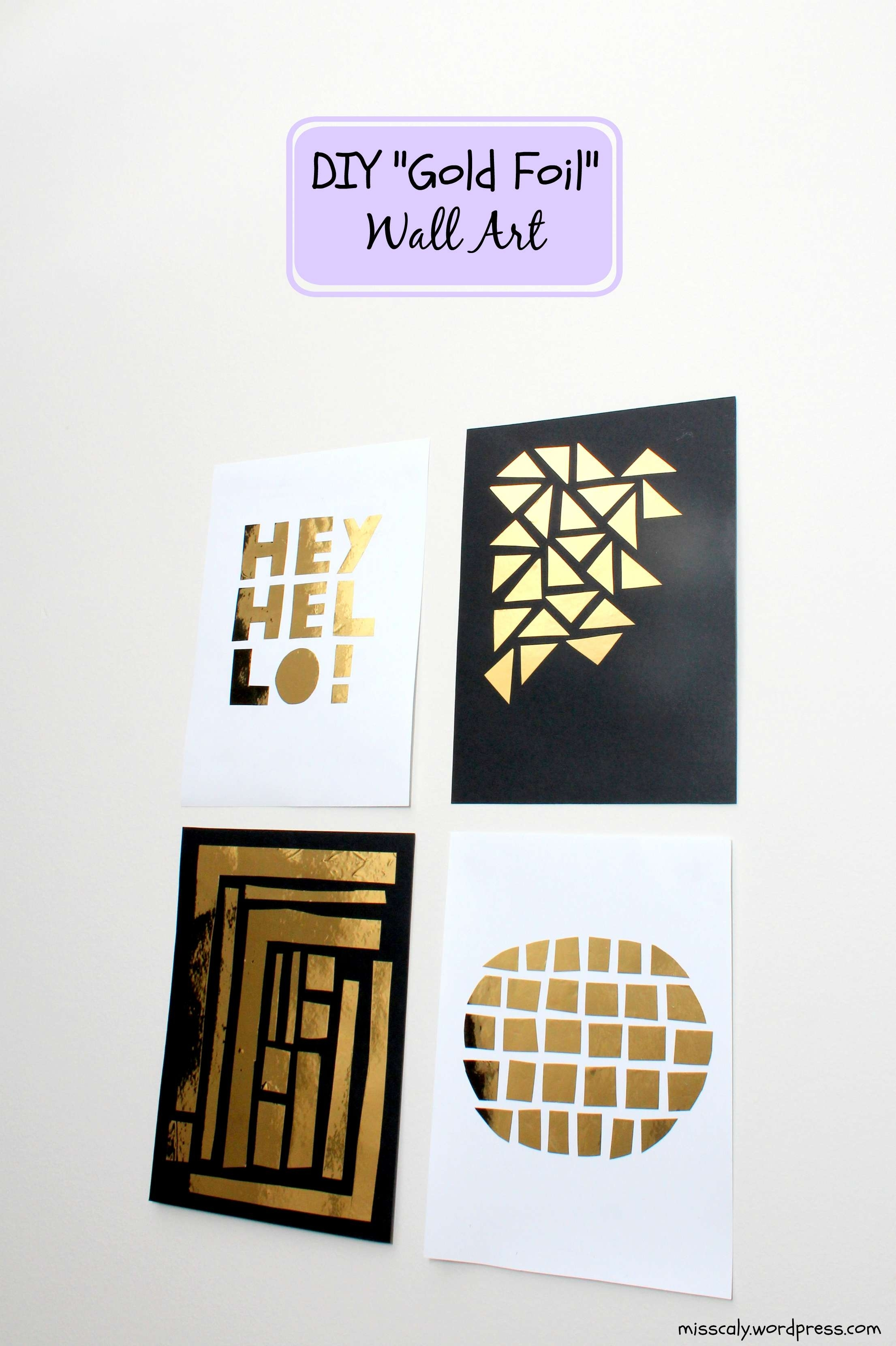 """Easy Diy """"Gold Foil"""" Wall Decor! – M I S S C A L Y Pertaining To Gold Foil Wall Art (Photo 6 of 20)"""