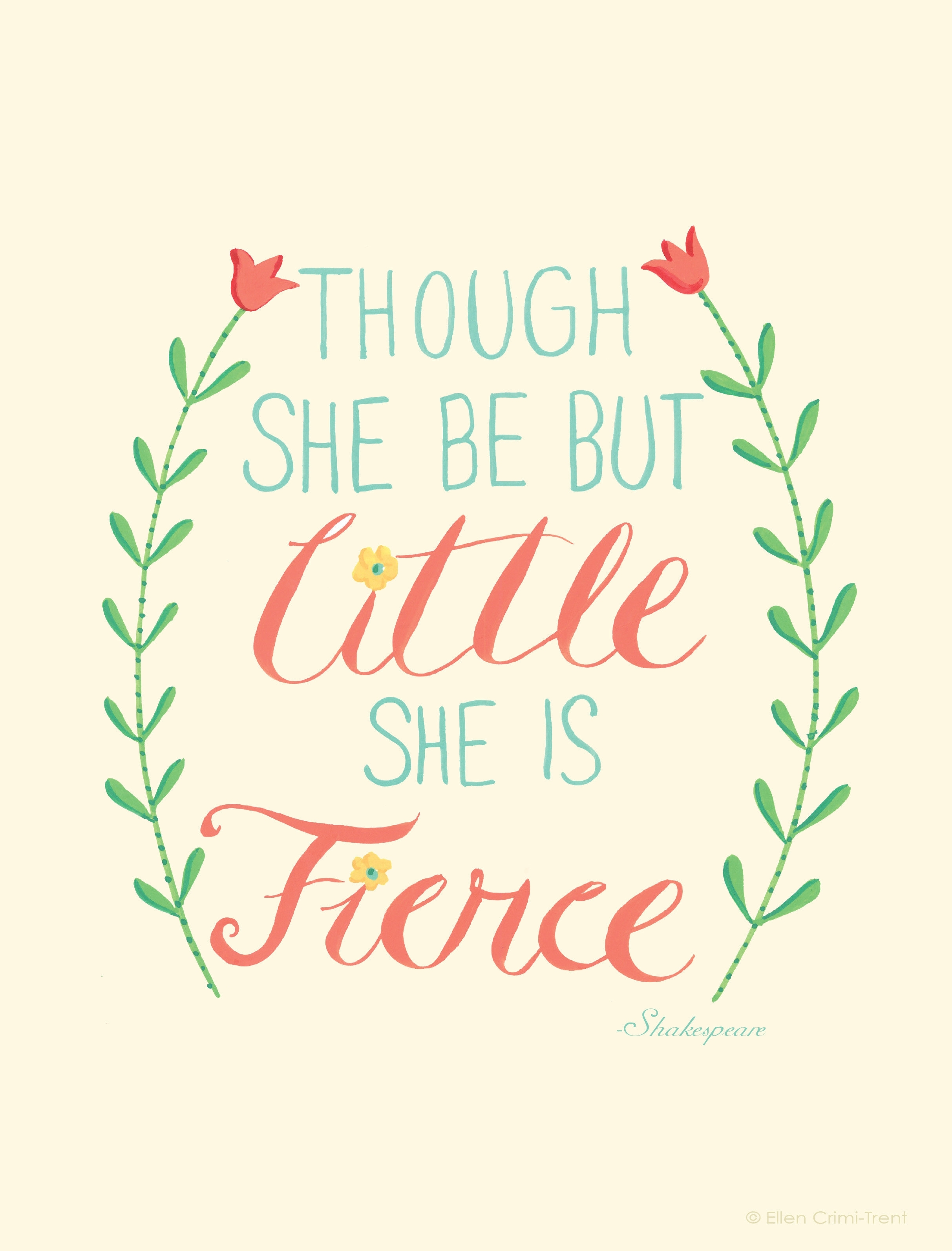 Ellen Crimi Trent 'though She Be But Little She Is Fierce' Textual Intended For Though She Be But Little She Is Fierce Wall Art (View 19 of 20)