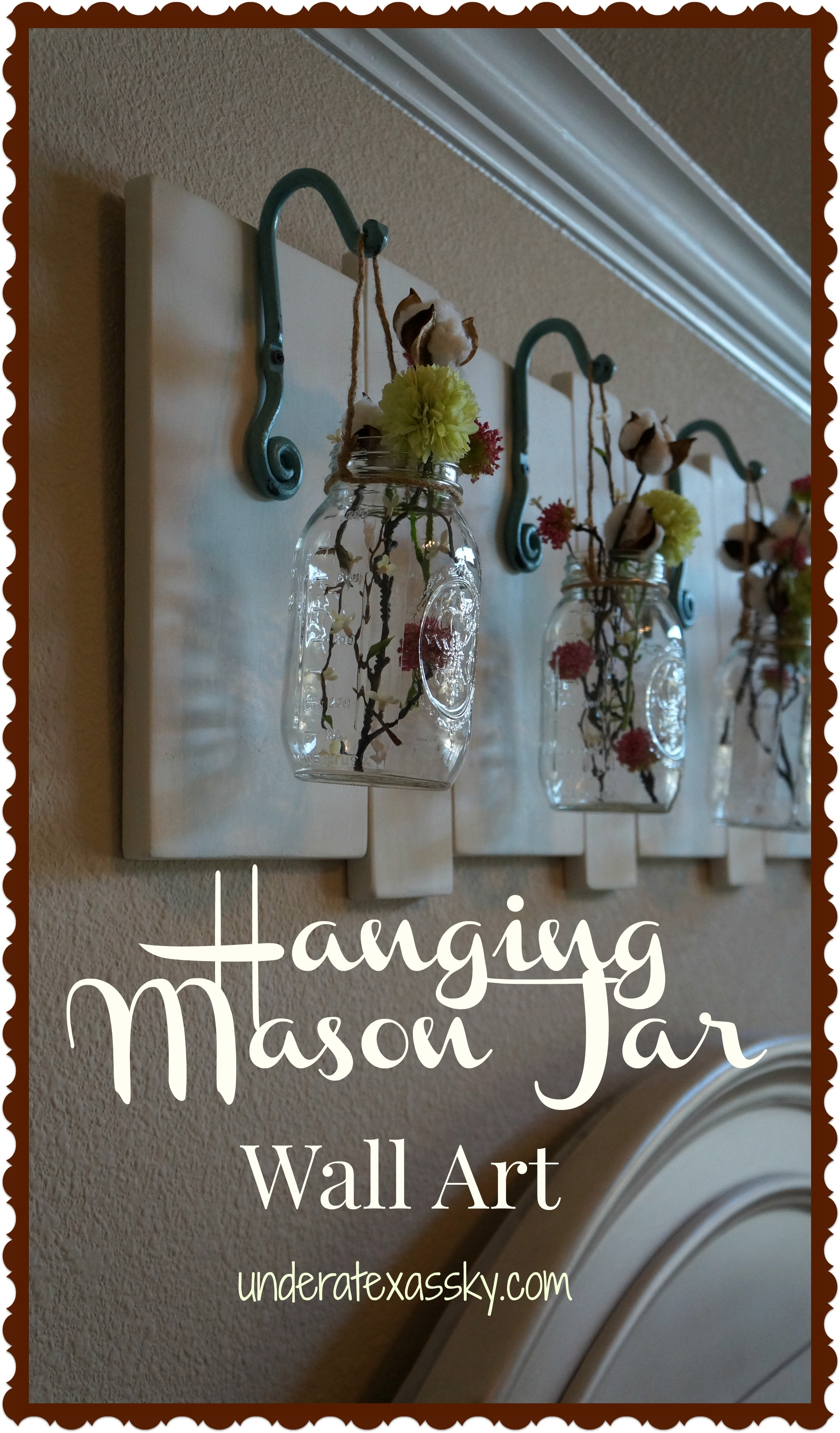 Hanging Mason Jars - Under A Texas Sky with regard to Mason Jar Wall Art (Image 8 of 20)