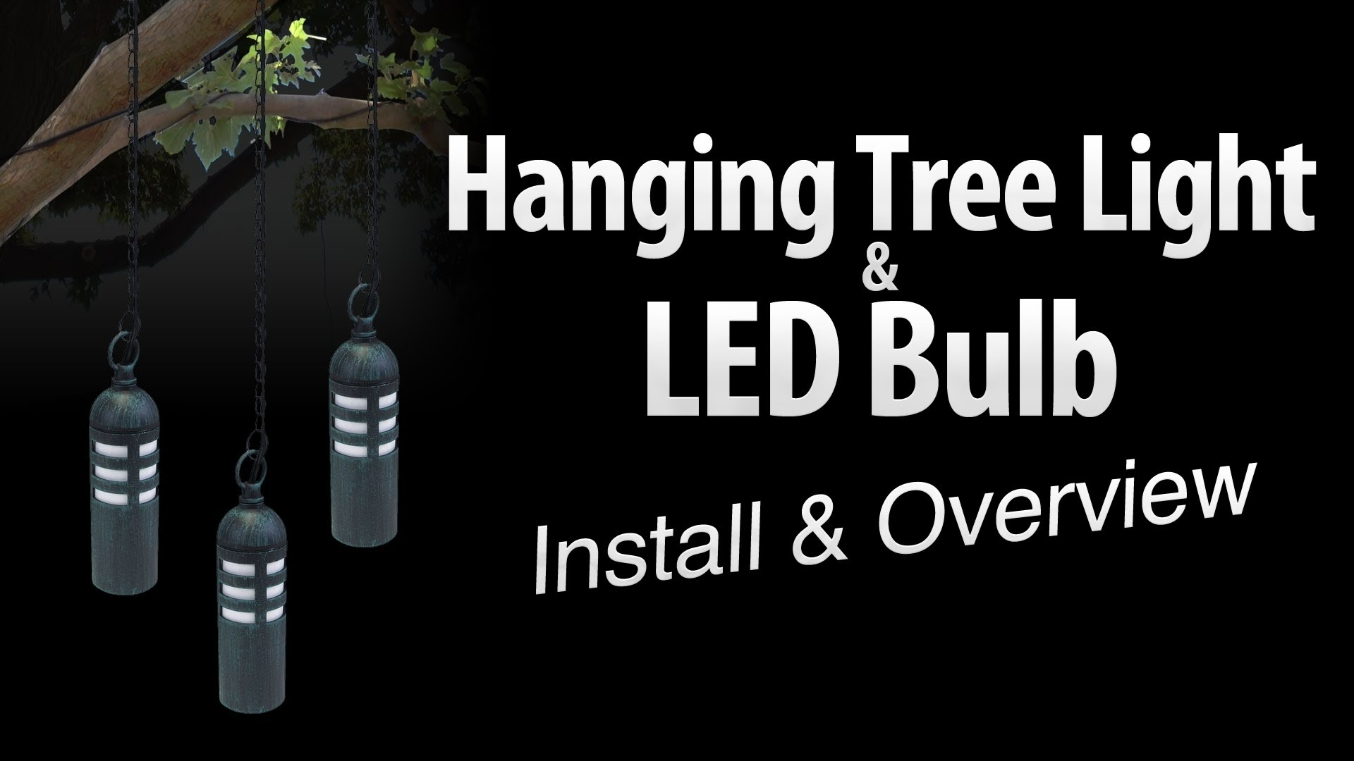 Hanging Tree Light & Led Light Bulb Install & Overviewtotal within Outdoor Lanterns For Trees (Image 10 of 20)