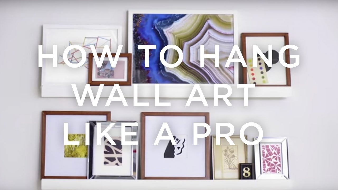 How To Hang Wall Art Like A Pro | West Elm – Youtube Throughout West Elm Wall Art (View 2 of 20)