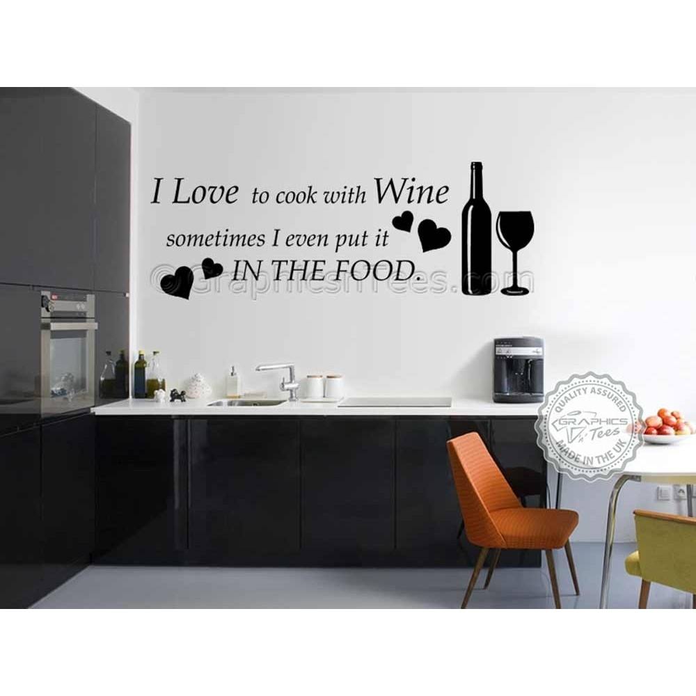 I Love To Cook With Wine, Kitchen Wall Art Mural Sticker Decals Quote In Kitchen Wall Art (View 16 of 20)