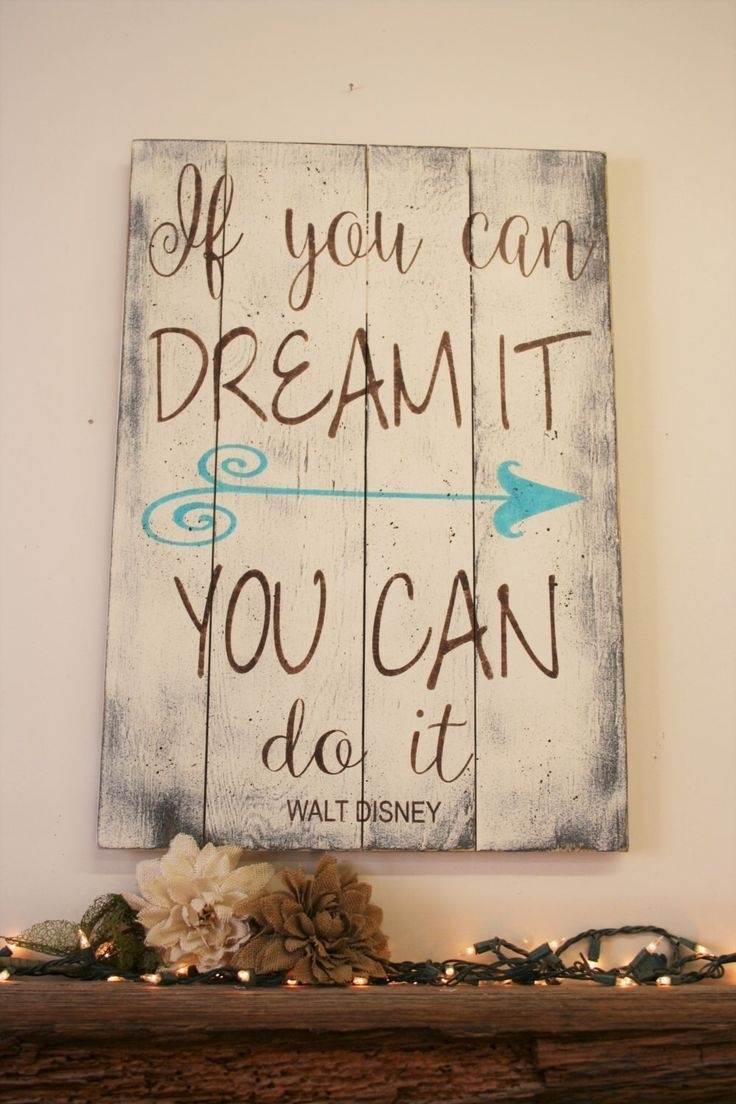 If You Can Dream It You Can Do It Pallet Sign Walt Disney Inside Inspirational Wall Art (View 10 of 20)