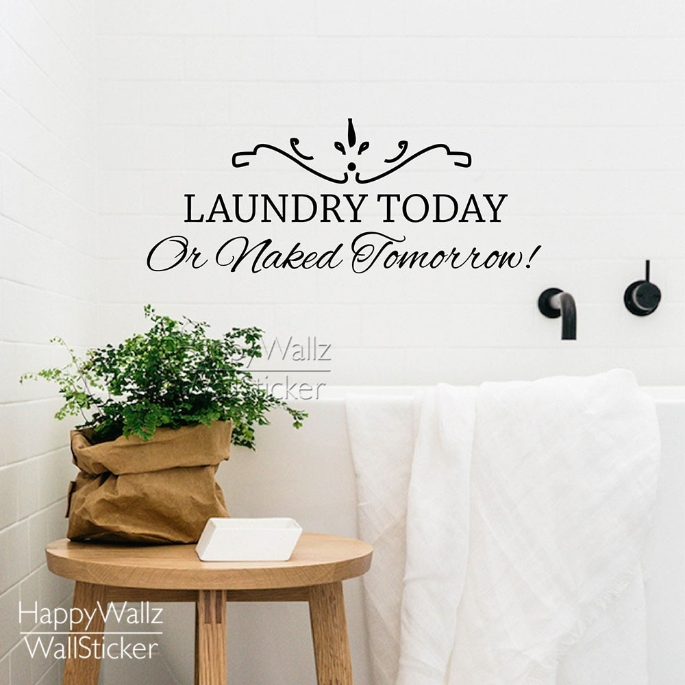 Laundry Today Or Naked Tomorrow Quote Wall Sticker Diy Family Wall In Family Wall Art (View 17 of 20)