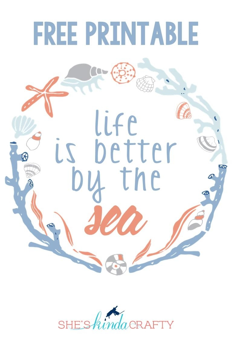 Life Is Betterthe Sea Free Printable Wall Art – Shes {kinda} Crafty Regarding Free Printable Wall Art (View 18 of 20)