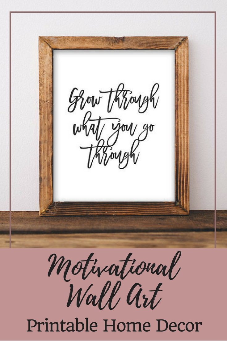 Motivational Wall Art, Grow Through What You Go Through, Printable Inside Motivational Wall Art (View 5 of 20)