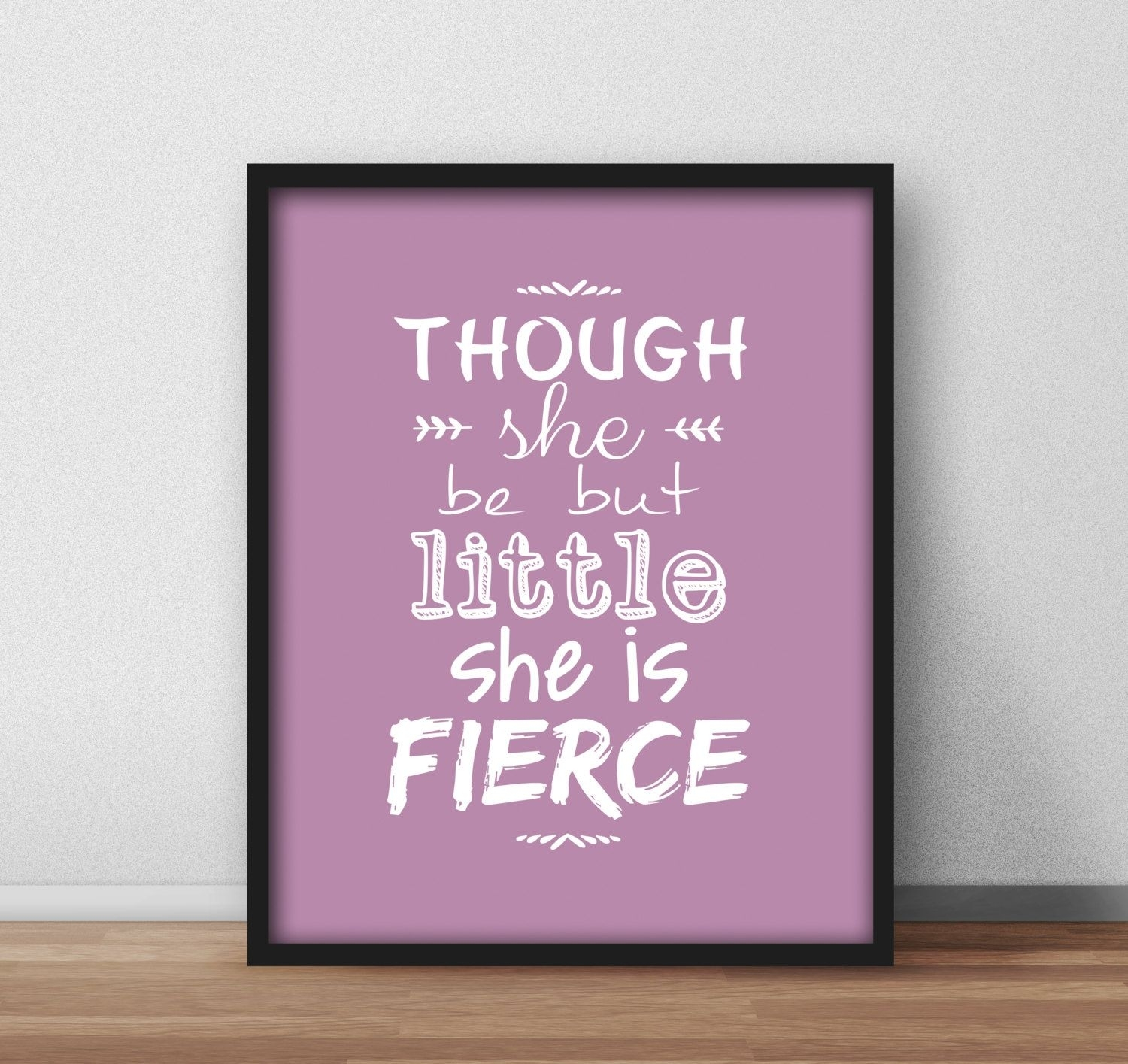 Nursery Decor, Printable Poster 'though She Be But Little She Is Throughout Though She Be But Little She Is Fierce Wall Art (Photo 4 of 20)
