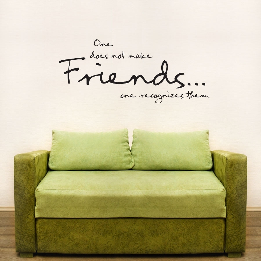 One Does Not Make Friends Wall Art Decals Intended For Wall Art Quotes (View 6 of 20)