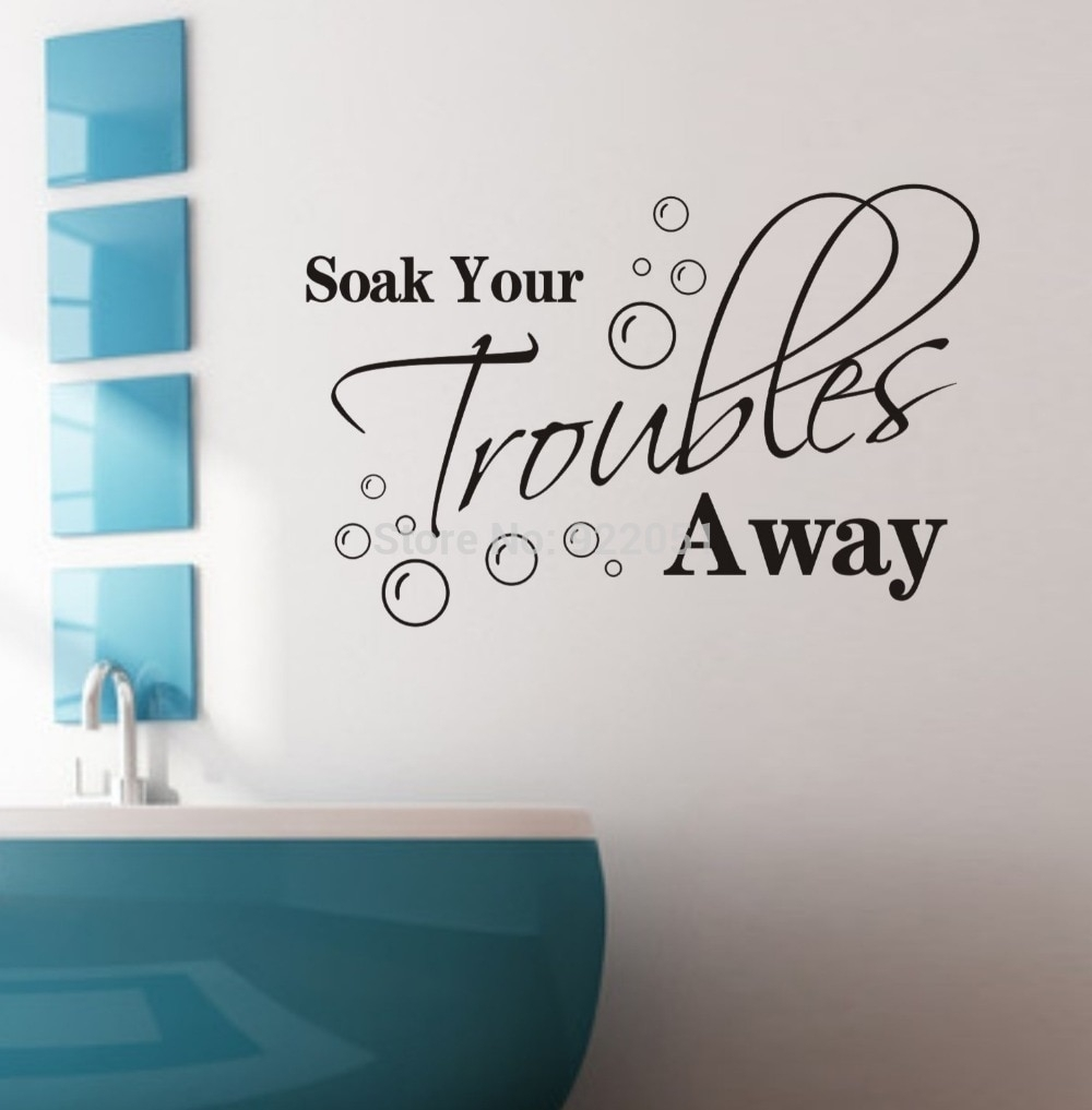 Soak Your Troubles Away Removable Wall Decals Quotes Inspirational intended for Wall Art Quotes (Image 16 of 20)