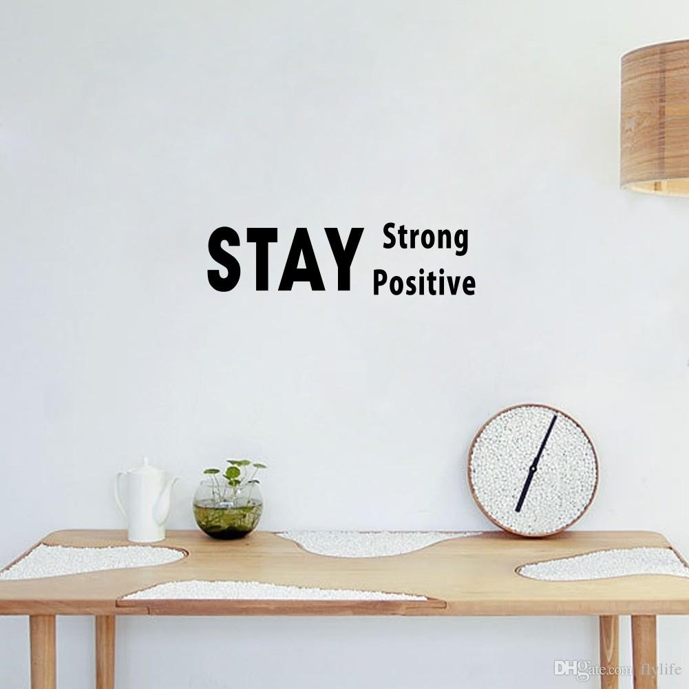 Stay Strong And Positive Inspirational Quotes Vinyl Wall Stickers within Inspirational Quotes Wall Art (Image 20 of 20)