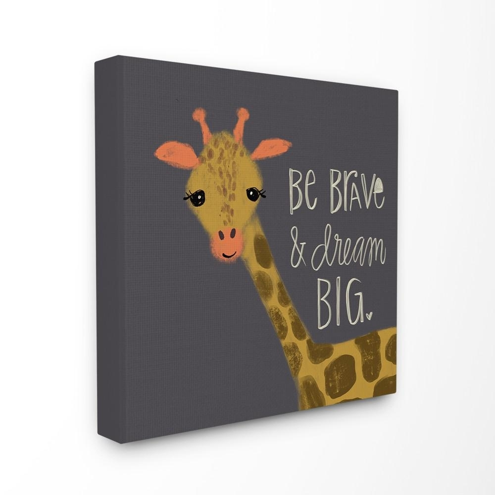 """Stupell Industries 17 In. X 17 In. """"be Brave Dream Big Giraffe"""" for Giraffe Canvas Wall Art (Image 17 of 20)"""