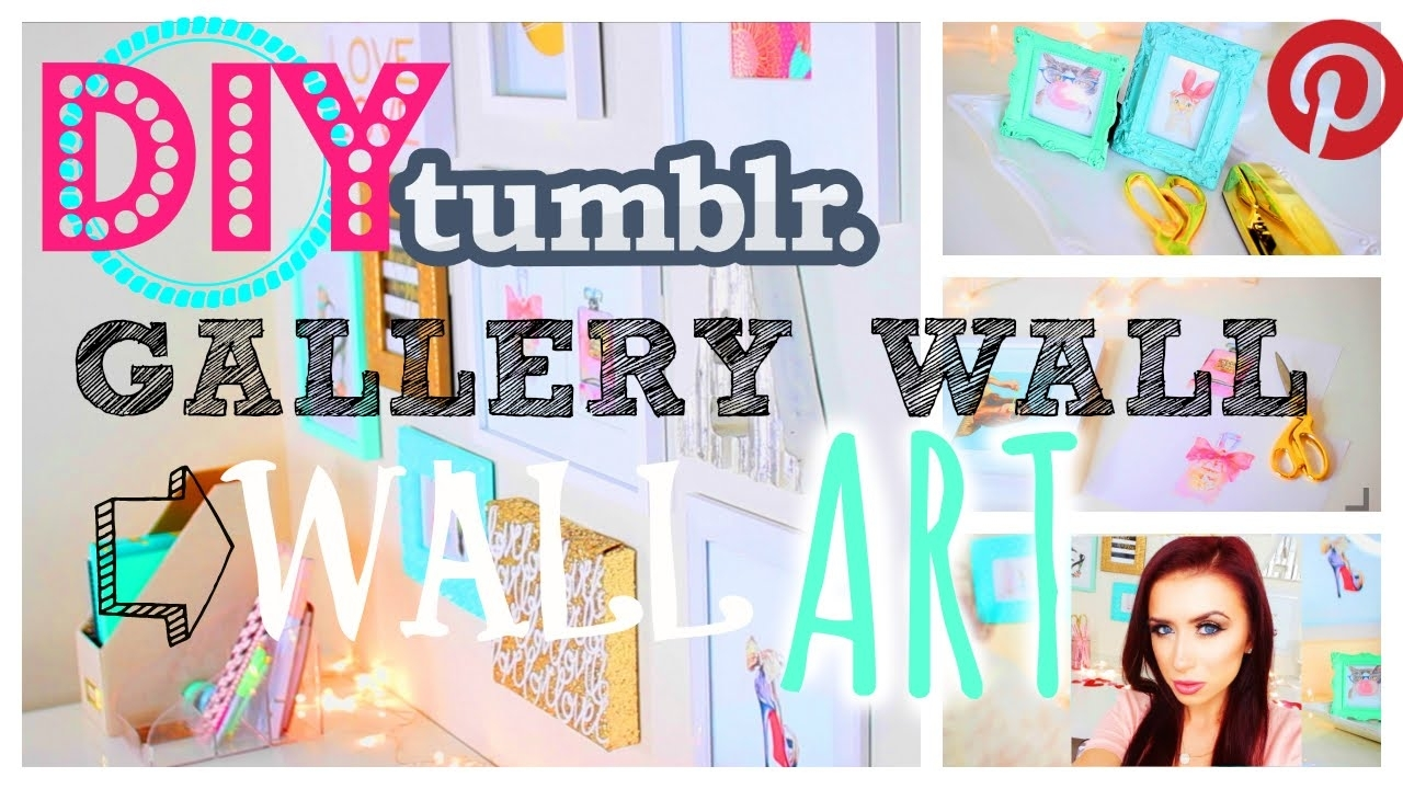 Tumblr   Pinterest   Diy   Wall Art – Youtube With Regard To Tumblr Wall Art (View 18 of 20)
