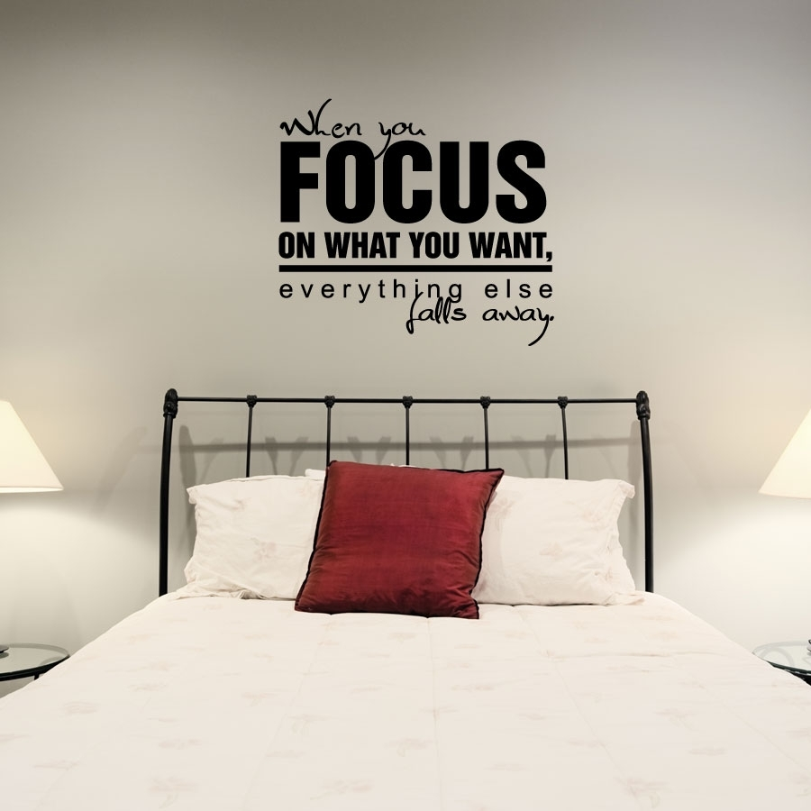 When You Focus On What You Want Wall Art Decals Within Quote Wall Art (Photo 16 of 20)