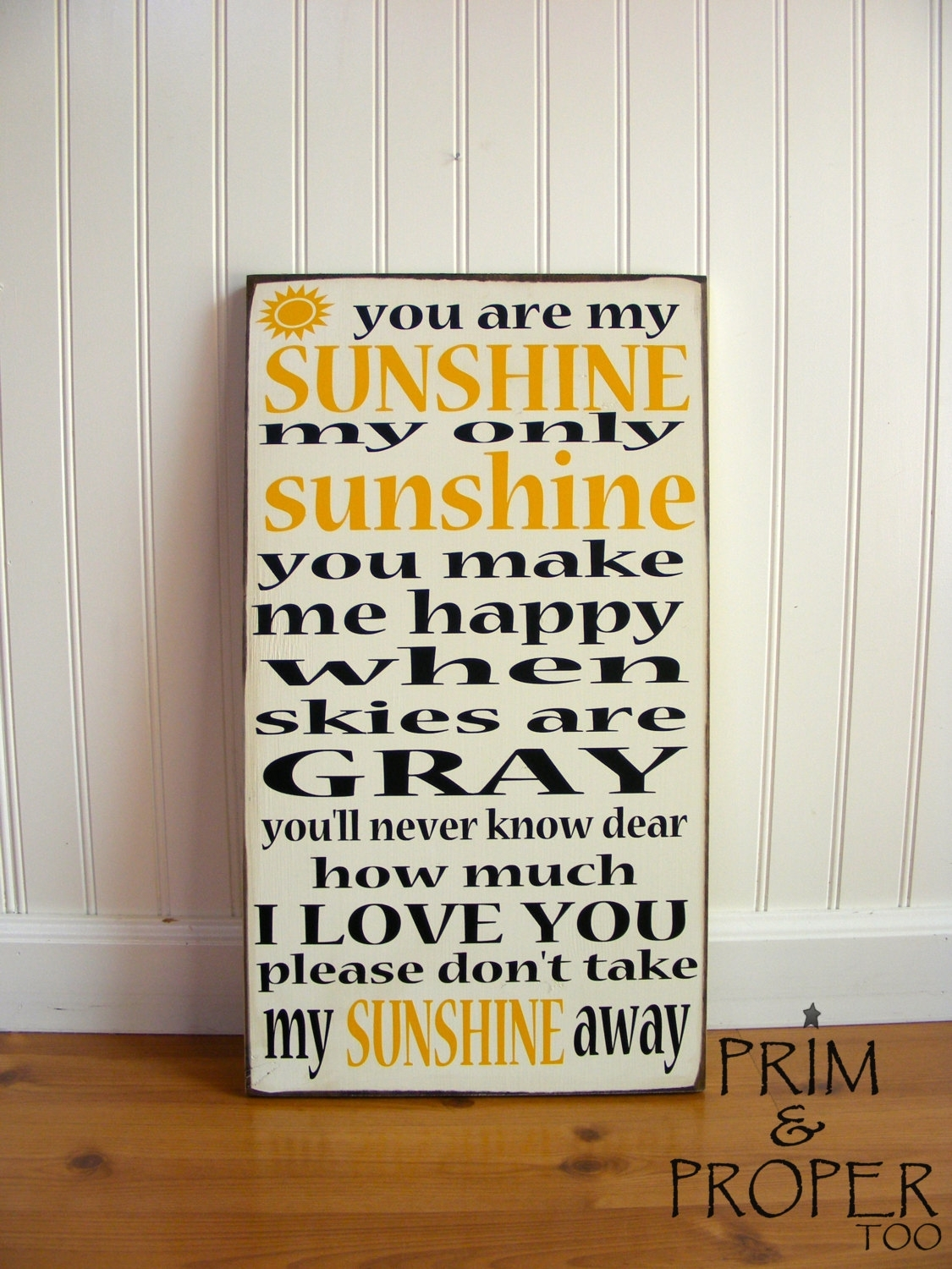 You Are My Sunshine Sign   Typography Wall Art   Prim & Proper Inside You Are My Sunshine Wall Art (Photo 20 of 25)