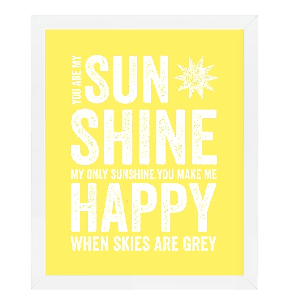 You Are My Sunshine Wall Art | Love Jk With You Are My Sunshine Wall Art (Photo 1 of 25)