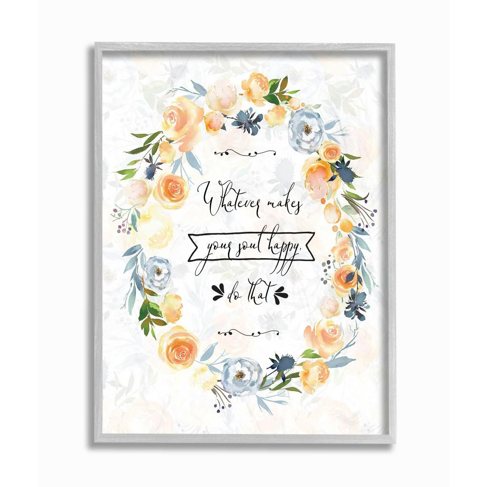 """11 In. X 14 In. """"Whatever Makes Your Soul Happy Script With Wreath Gray  Farmhouse Framed Wall Art""""tara Moss with regard to Floral Wreath Wood Framed Wall Decor (Image 2 of 30)"""