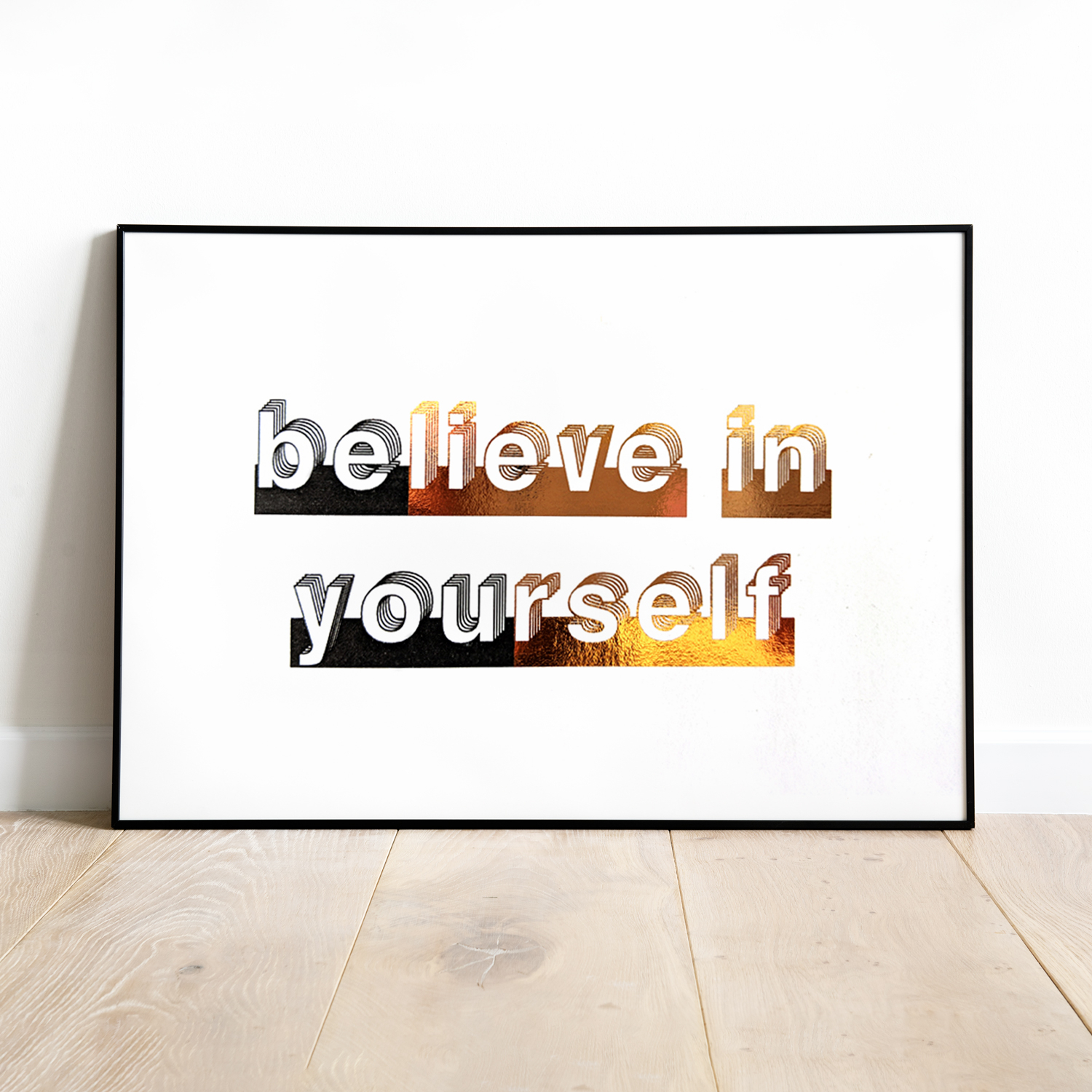 Believe In Yourself, Foil Wall Art, Typography Print, Gift For Her, Gift For Him, Wall Decor, Inspirational Prints, Motivate, Minimal Design Throughout Rectangle Like Yourself Inspirational Typography Wall Plaque (View 10 of 30)