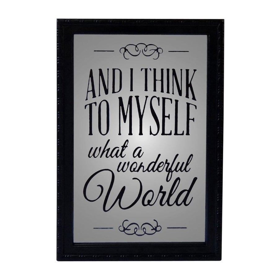 "Cheung's Painted Mirror Wood Wall Sign Decor With ""and I Think To Myself  What A Wonderful World"" - Black intended for Wonderful World Wall Decor (Image 6 of 30)"