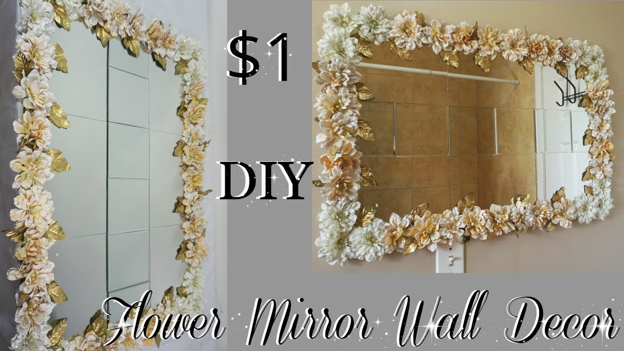Diy Dollar Tree   Flower Mirror Wall Decor   Diy Home Decor Ideas 2018   Petalisbless Intended For Floral Patterned Over The Door Wall Decor (Gallery 13 of 30)