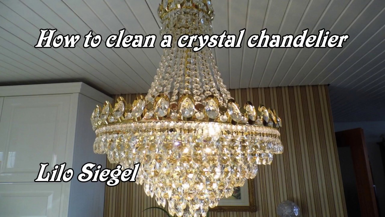 Easy Way To Clean A Crystal Chandelier – Lilo Siegel Within Clea 3 Light Crystal Chandeliers (View 18 of 30)