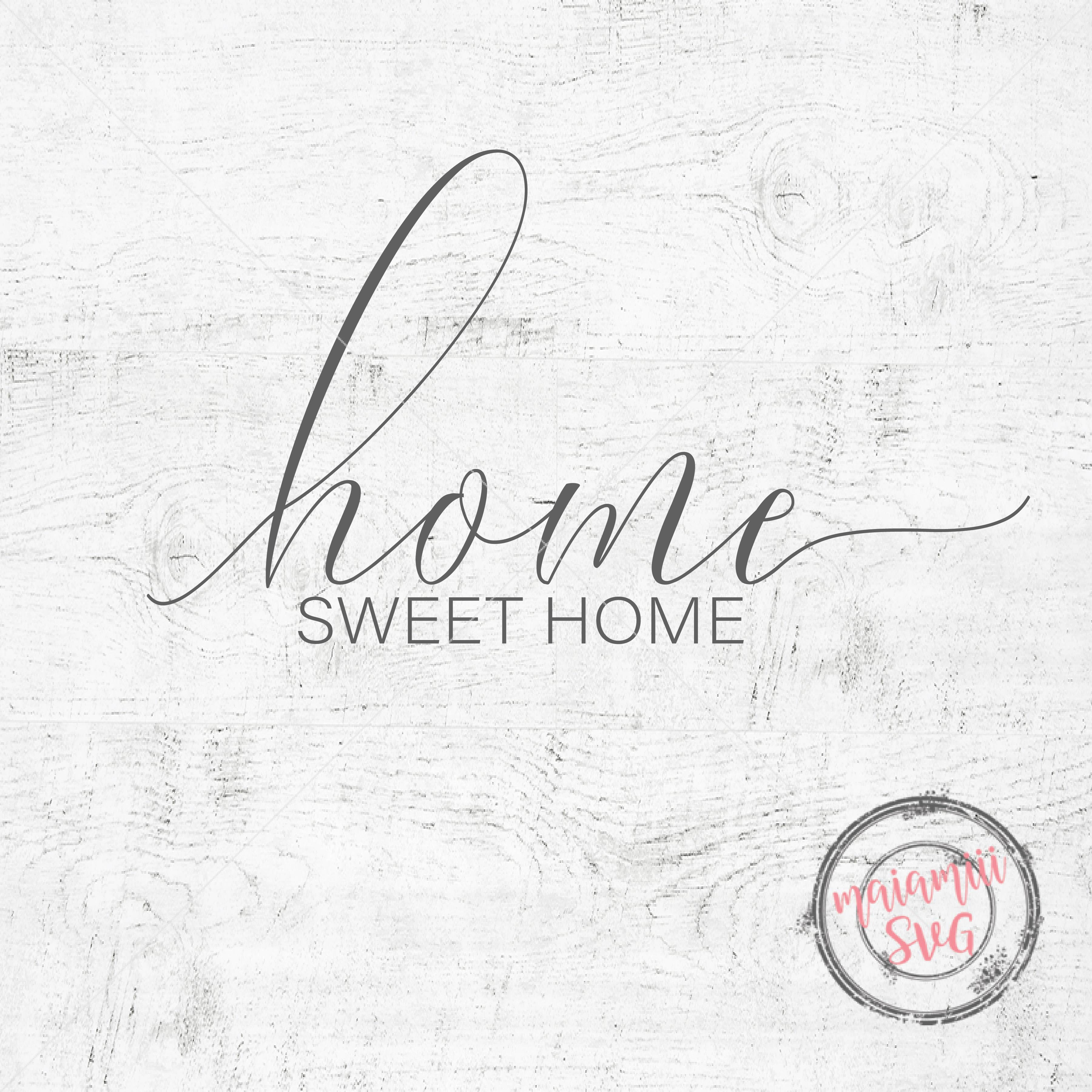 Home Sweet Home Svg File Cricut File Home Svg Wood Sign Farmhouse Decor Home Wall Decor Printable For Laser Engraved Home Sweet Home Wall Decor (View 13 of 30)
