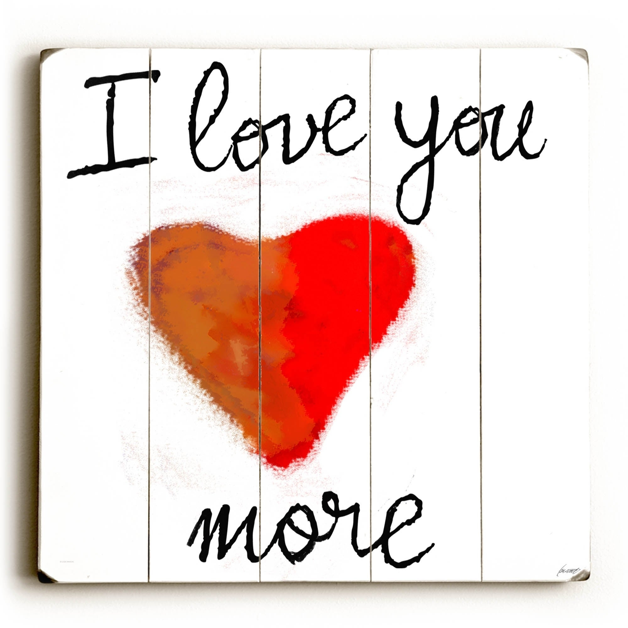 I Love You More - Planked Wood Wall Decorlisa Weedn regarding 'love You More' Wood Wall Decor (Image 11 of 30)