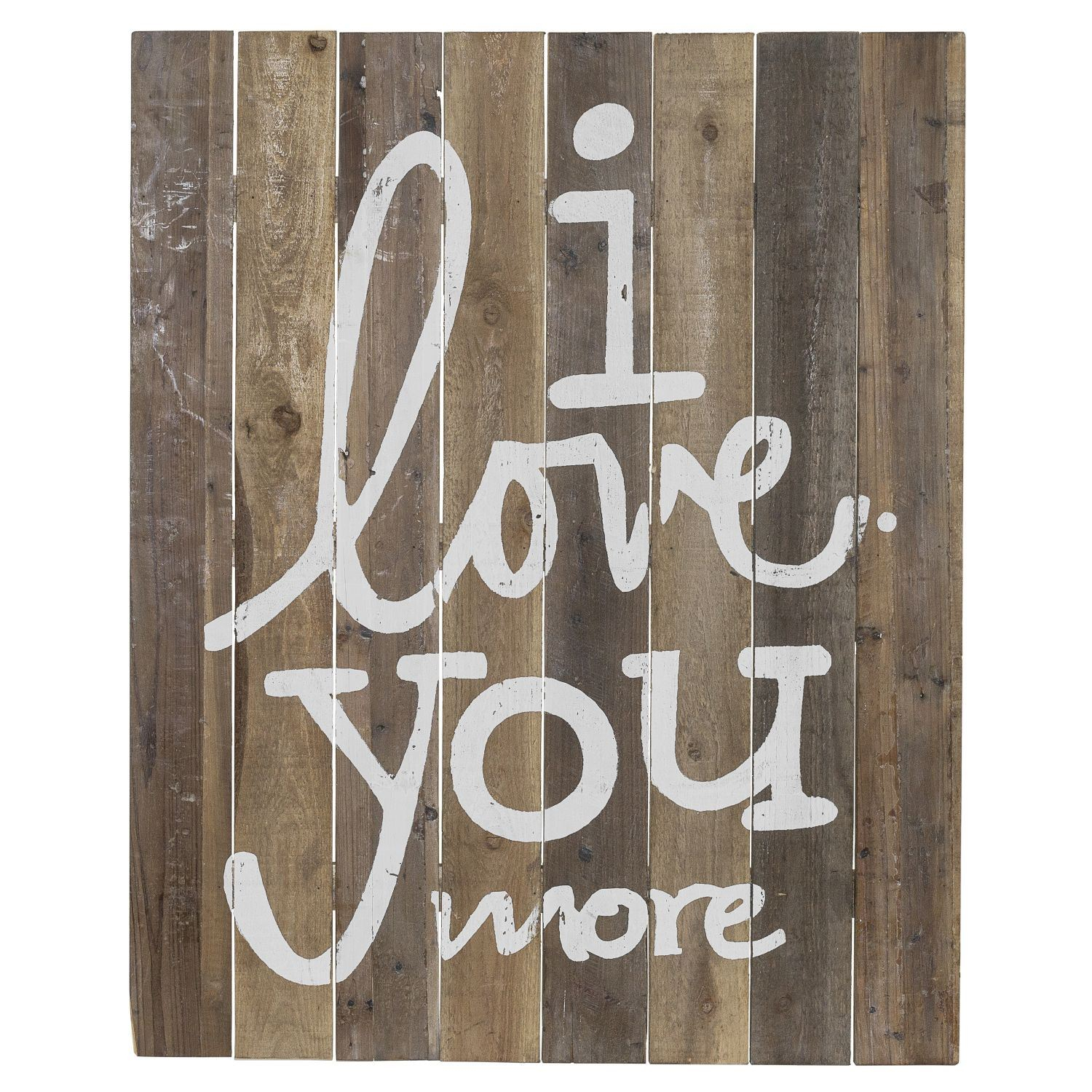 I Love You More Sign in 'Love You More' Wood Wall Decor (Image 12 of 30)