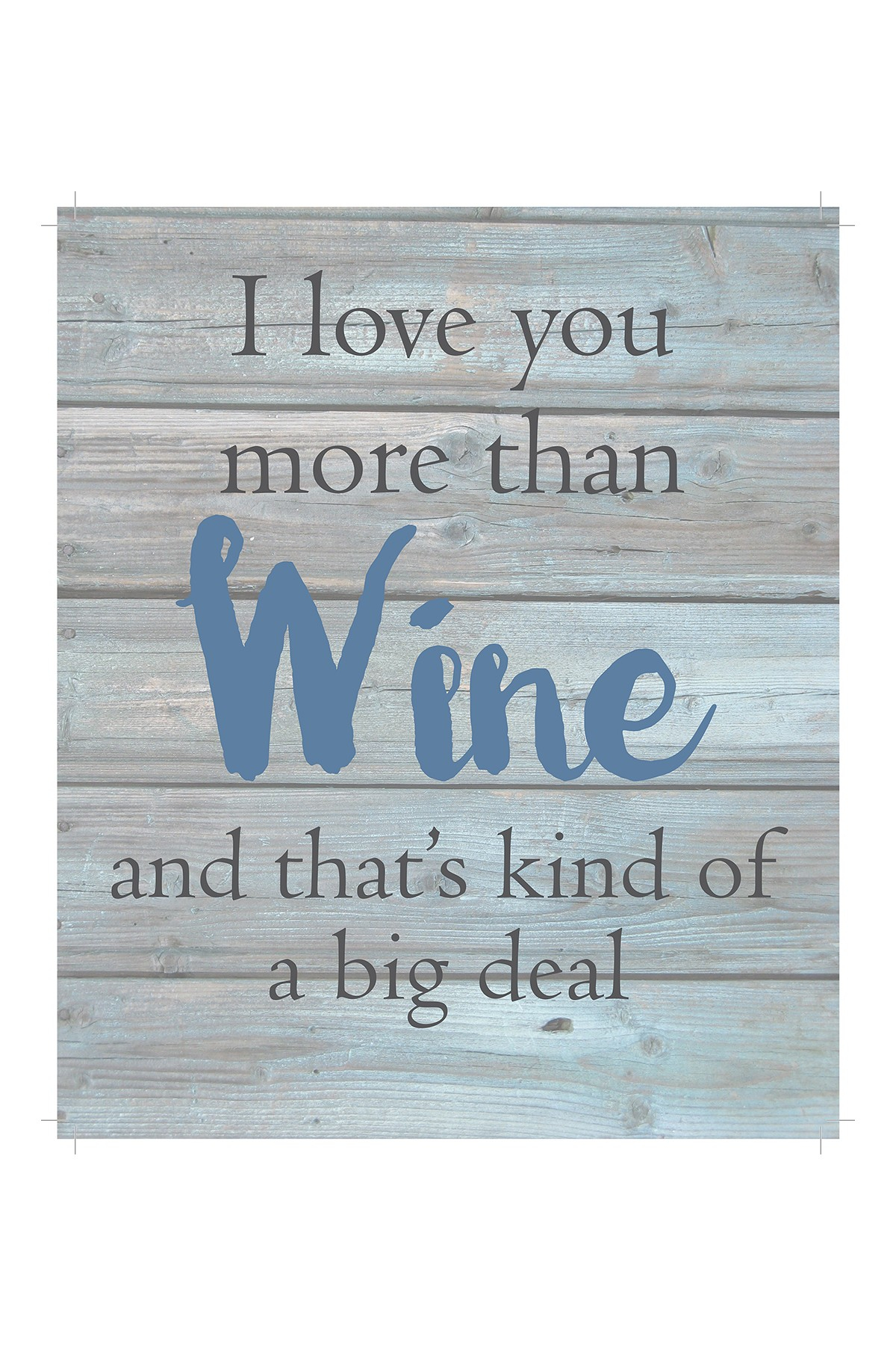 """I Love You More Than Wine Wooden Wall Art - 12"""" X 10"""" 