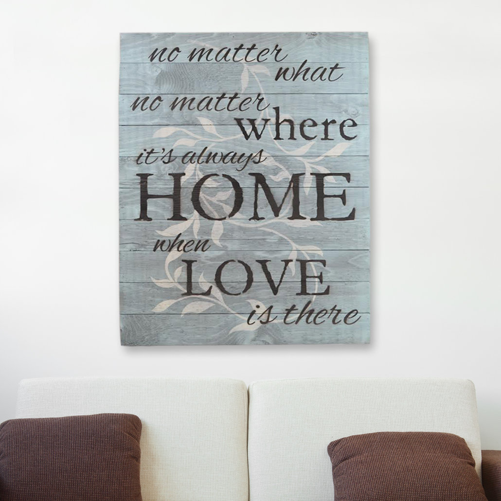 "In-A-Word ""no Matter What, No Matter Where, Its Always Home When Love Is  There"" Wall Décor for In-a-Word ""welcome"" Wall Decor by Fireside Home (Image 12 of 30)"
