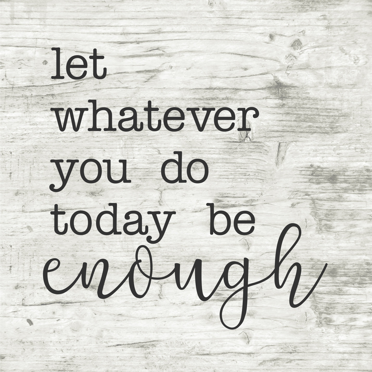 Let Whatever You Do Today Be Enough Vinyl Stencil, Vinyl Stencil, Stencil,  Wood Sign, Wood Crafts, Vinyl, Home Decor, Enough, Positive Vinyl intended for Let Whatever You Do Today Be Enough Wood Wall Decor (Image 14 of 30)
