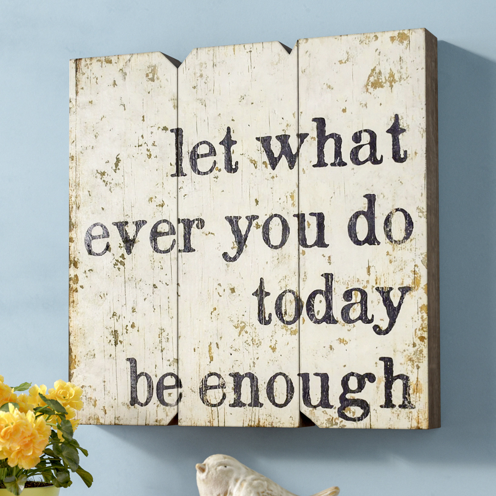 Featured Photo of Let Whatever You Do Today Be Enough Wood Wall Decor