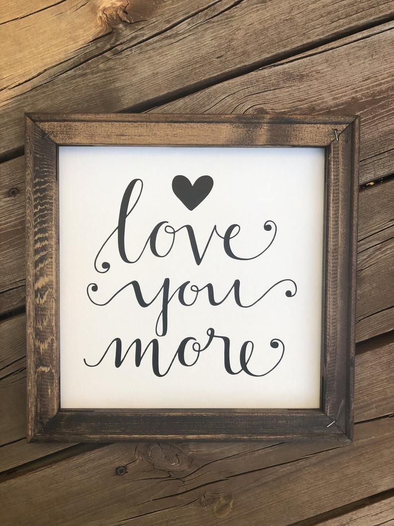 Love You More Sign, Wooden Framed Canvas Sign, Wall Decor, Wooden Sign,  Reverse Canvas Sign, Free Shipping regarding 'love You More' Wood Wall Decor (Image 20 of 30)