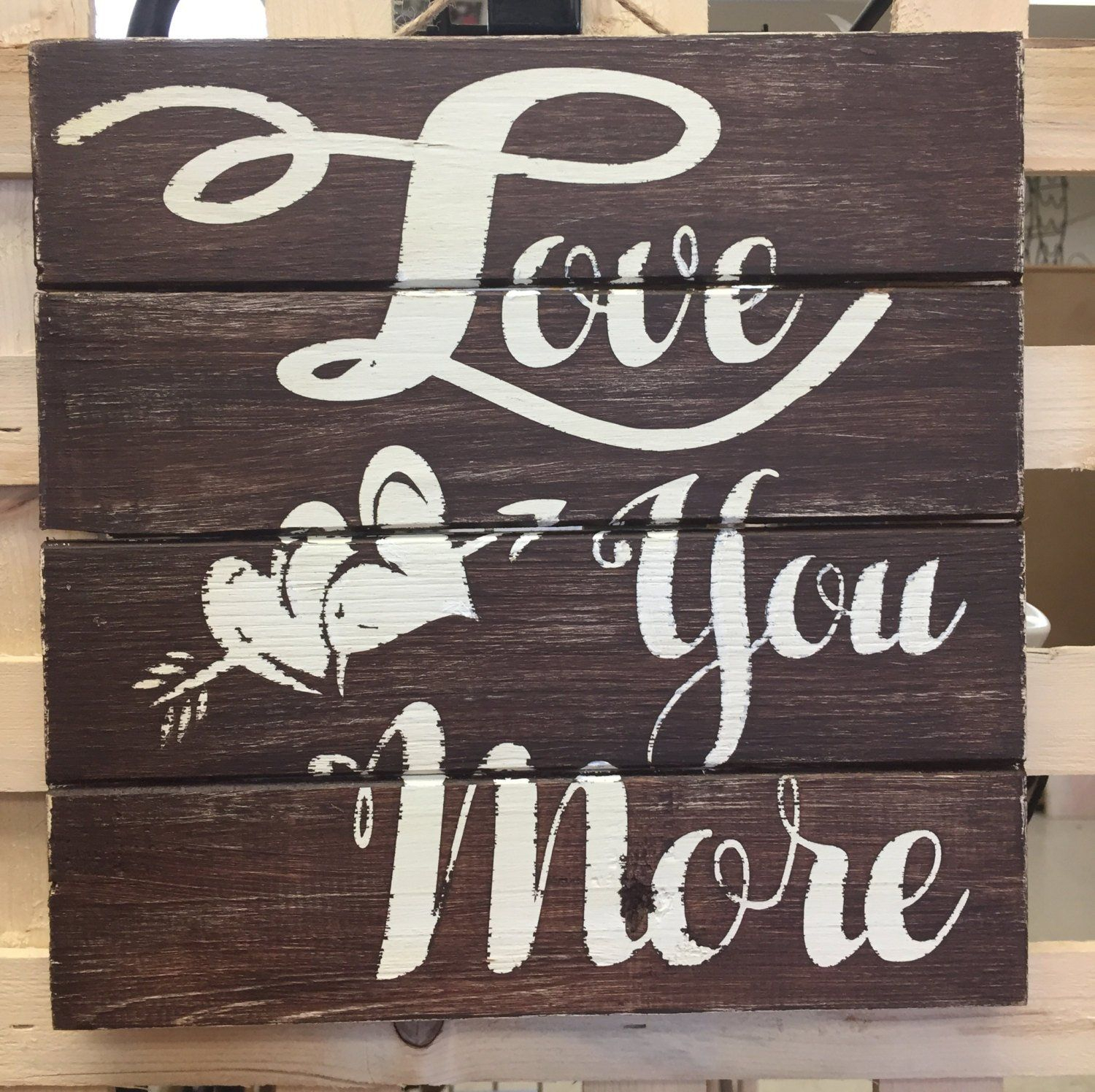 Love You More, Wall Art, Love, Valentines Day, Wood Sign for 'love You More' Wood Wall Decor (Image 27 of 30)