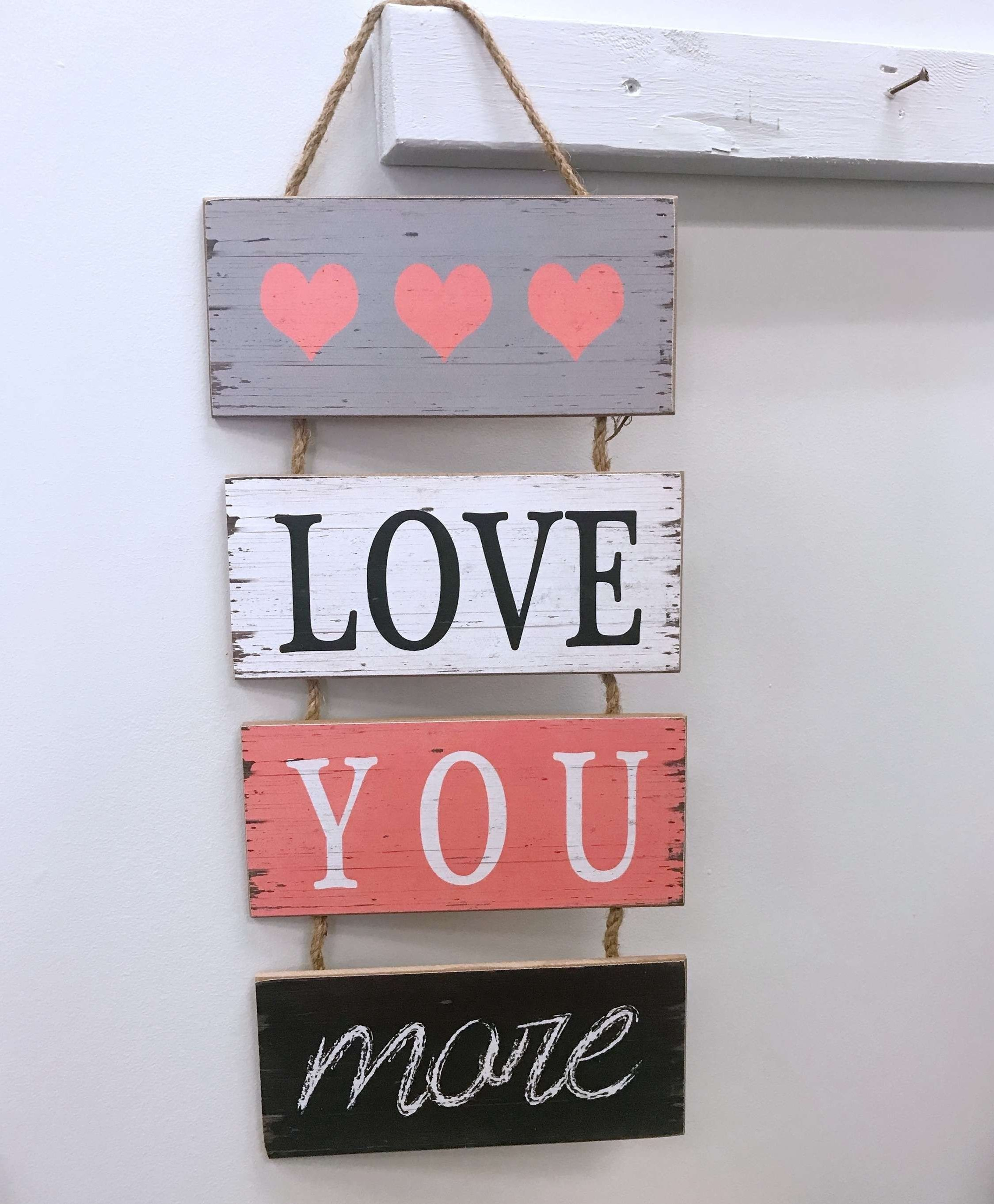 Love You More Wooden Sign Wall Décor for 'love You More' Wood Wall Decor (Image 23 of 30)