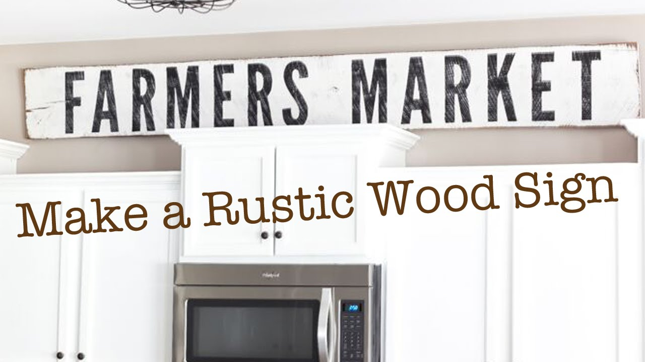 Make A Rustic Wood Sign   Farmhouse Sign Tutorial Fixer Upper Within Personalized Distressed Vintage Look Kitchen Metal Sign Wall Decor (View 19 of 30)